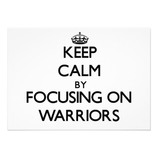 Keep Calm by focusing on Warriors Card