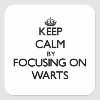 Keep Calm by focusing on Warts Stickers