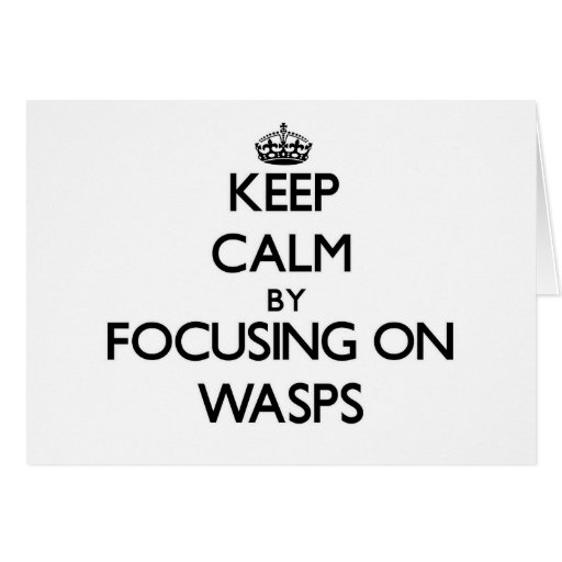 Keep Calm by focusing on Wasps Card