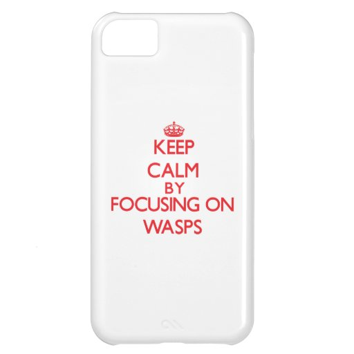 Keep calm by focusing on Wasps iPhone 5C Covers
