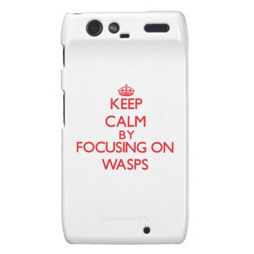 Keep calm by focusing on Wasps Motorola Droid RAZR Covers