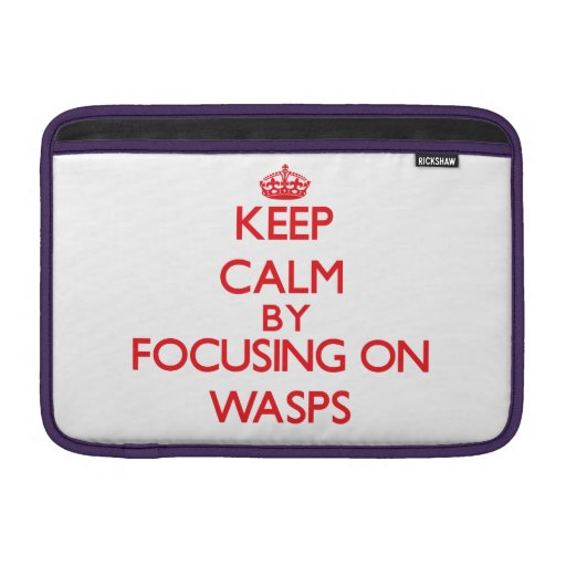 Keep calm by focusing on Wasps MacBook Sleeve