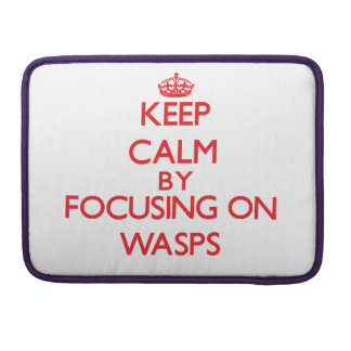 Keep calm by focusing on Wasps Sleeve For MacBooks
