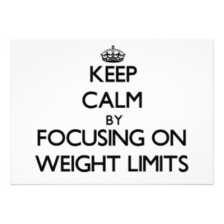 Keep Calm by focusing on Weight Limits Invites