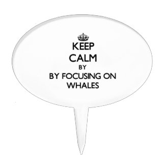 Keep calm by focusing on Whales Cake Picks