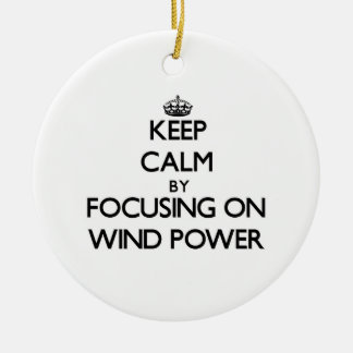 Keep Calm by focusing on Wind Power Christmas Ornament