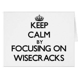 Keep Calm by focusing on Wisecracks Cards