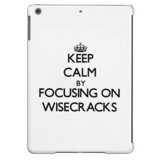 Keep Calm by focusing on Wisecracks Case For iPad Air