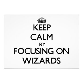Keep Calm by focusing on Wizards Personalized Announcement