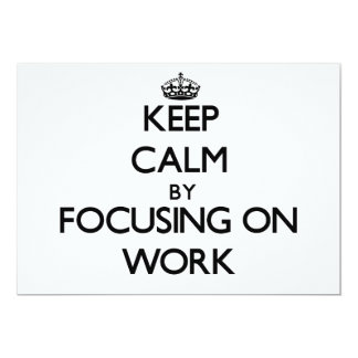 Keep Calm by focusing on Work Invitations