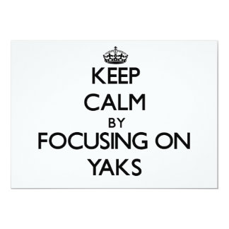 Keep Calm by focusing on Yaks Personalized Invitation