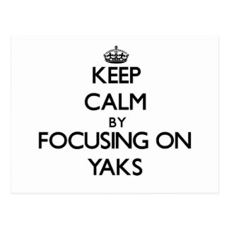 Keep Calm by focusing on Yaks Postcard