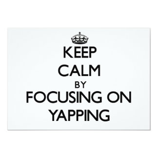 Keep Calm by focusing on Yapping Custom Announcements
