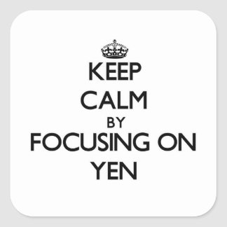 Keep Calm by focusing on Yen Square Sticker