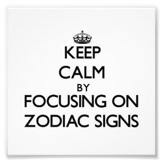 Keep Calm by focusing on Zodiac Signs Photo Art