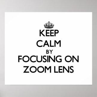 Keep Calm by focusing on Zoom Lens Print