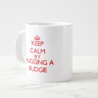 Keep calm by hugging a Budgie Large Coffee Mug