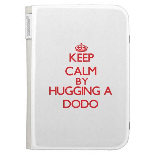 Keep calm by hugging a Dodo Kindle 3G Cases