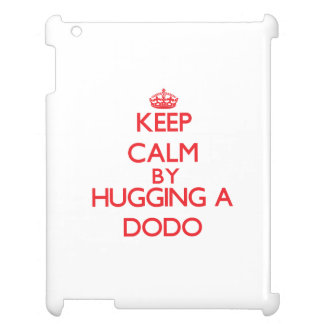 Keep calm by hugging a Dodo Cover For The iPad
