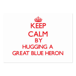 Keep calm by hugging a Great Blue Heron Pack Of Chubby Business Cards