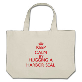 Keep calm by hugging a Harbor Seal Canvas Bags