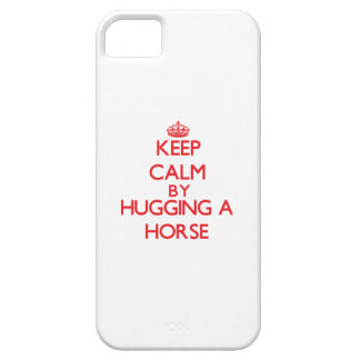 Keep calm by hugging a Horse iPhone 5 Cases
