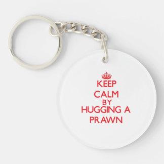 Keep calm by hugging a Prawn Single-Sided Round Acrylic Key Ring
