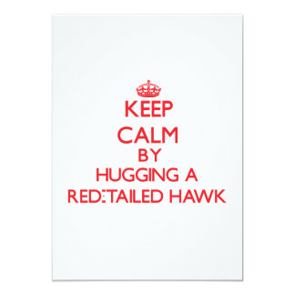 Keep calm by hugging a Red-Tailed Hawk Custom Invites