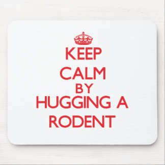 Keep calm by hugging a Rodent Mouse Pad