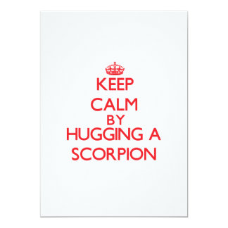 Keep calm by hugging a Scorpion Invite