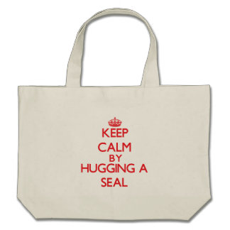 Keep calm by hugging a Seal Canvas Bags