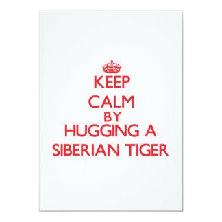 Keep calm by hugging a Siberian Tiger Custom Invitation