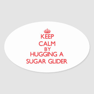Keep calm by hugging a Sugar Glider Stickers