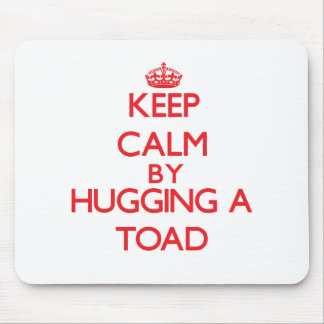 Keep calm by hugging a Toad Mouse Pad