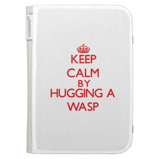 Keep calm by hugging a Wasp Kindle 3 Cases