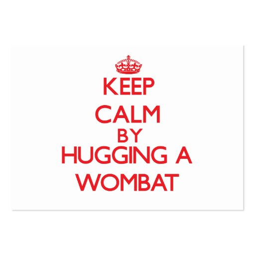 Keep calm by hugging a Wombat Business Card