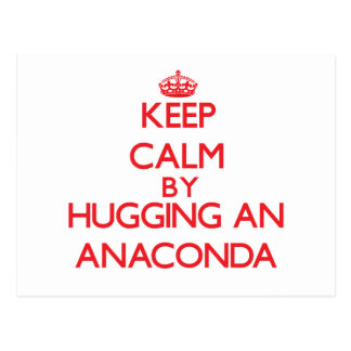 Keep calm by hugging an Anaconda Postcards