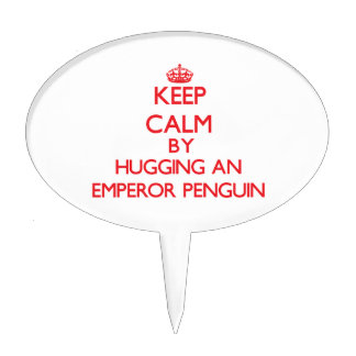 Keep calm by hugging an Emperor Penguin Cake Topper
