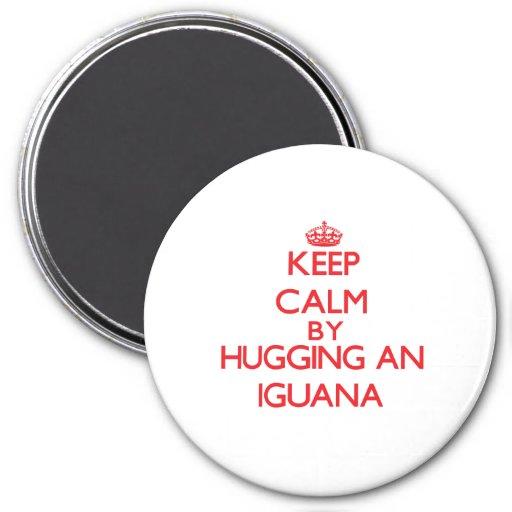 Keep calm by hugging an Iguana Fridge Magnets