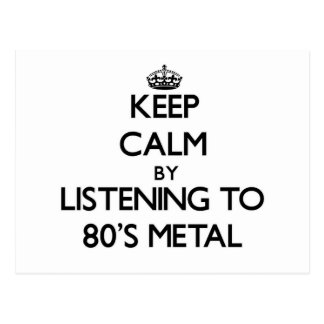 Keep calm by listening to 80'S METAL Postcard