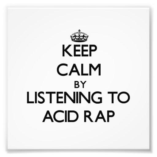 Keep calm by listening to ACID RAP Photo
