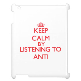 Keep calm by listening to ANTI Cover For The iPad