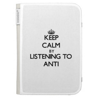 Keep calm by listening to ANTI Kindle Folio Cases