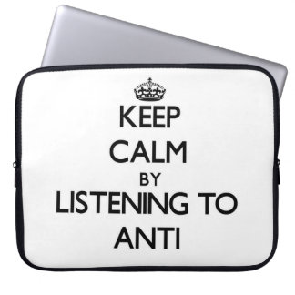 Keep calm by listening to ANTI Laptop Computer Sleeve