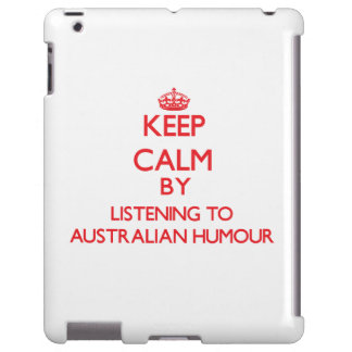 Keep calm by listening to AUSTRALIAN HUMOUR