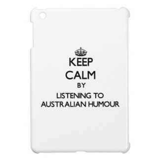 Keep calm by listening to AUSTRALIAN HUMOUR iPad Mini Cover