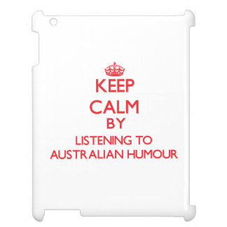 Keep calm by listening to AUSTRALIAN HUMOUR Cover For The iPad