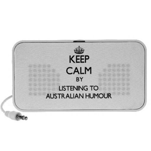 Keep calm by listening to AUSTRALIAN HUMOUR iPhone Speaker