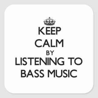 Keep calm by listening to BASS MUSIC Stickers