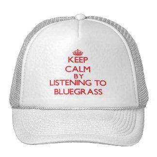 Keep calm by listening to BLUEGRASS Trucker Hats